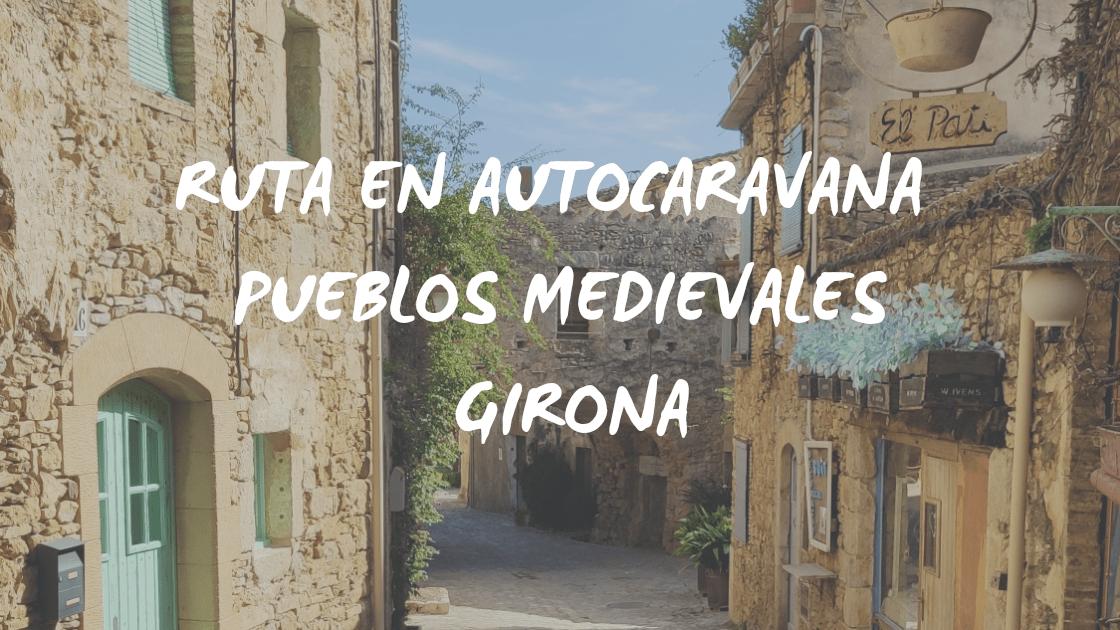 Ruta en autocaravana por los pueblos medievales, Girona
