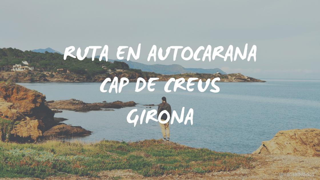 Ruta en autocaravana Cap de Creus, Girona