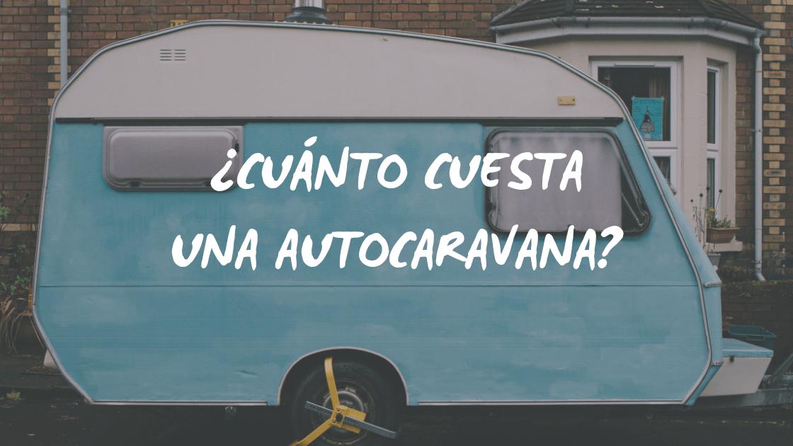 Enlace a ¿Cuánto cuesta una autocaravana?