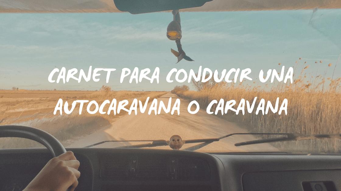Enlace a: Carnet para conducir una autocaravana o caravana