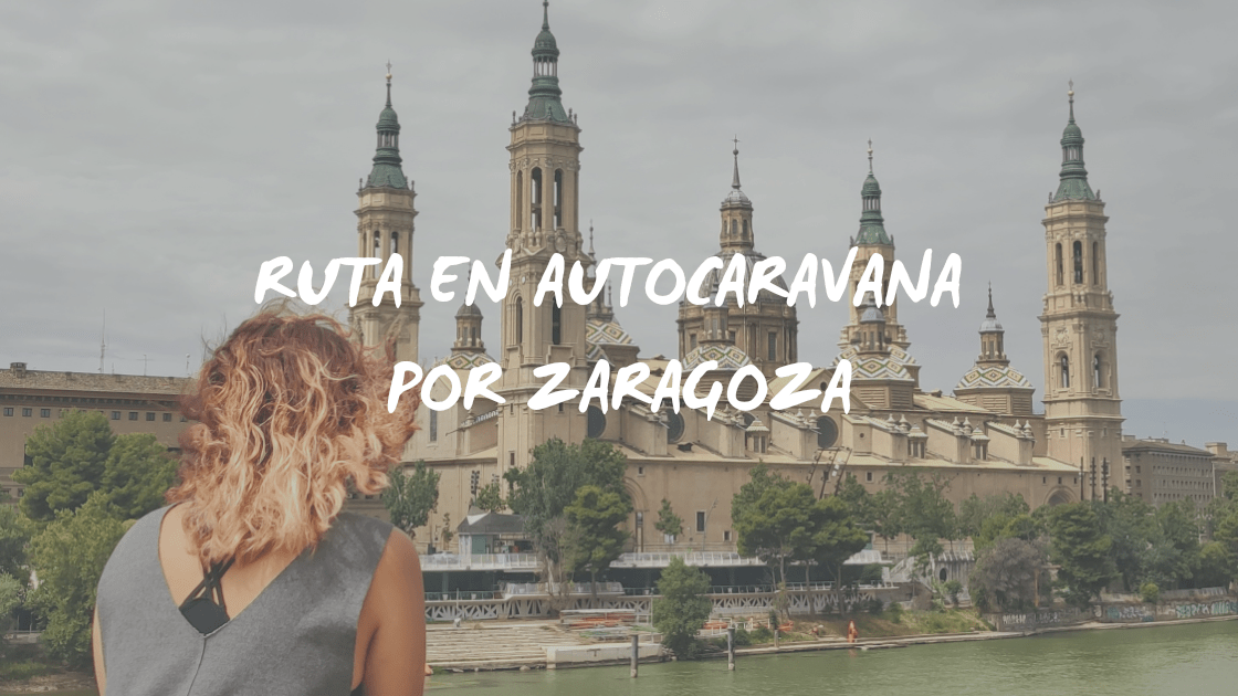 Ruta en autocaravana por Zaragoza