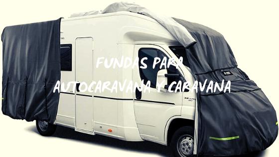 fundas protectoras para caravana y autocaravana