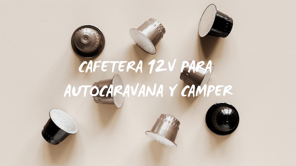 Cafetera 12v para autocaravana y camper