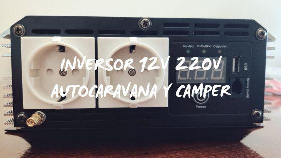 Portada: Inversor 12v 220v autocaravana y camper