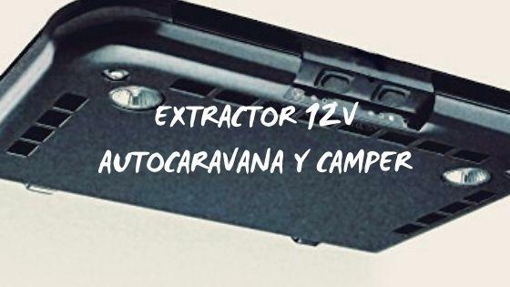 portada: Extractor 12v para autocaravana y camper